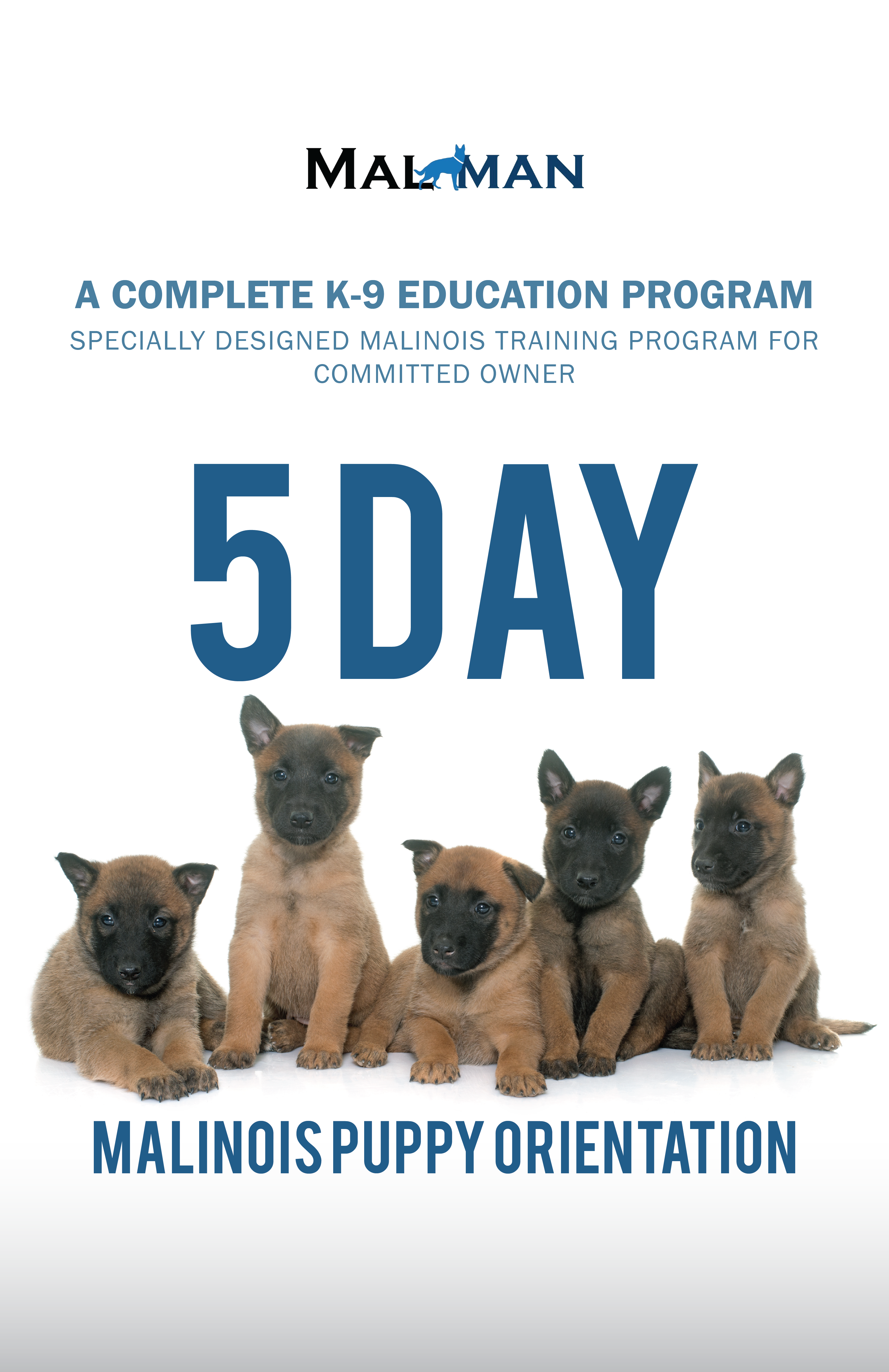5 Day Malinois Puppy Orientation