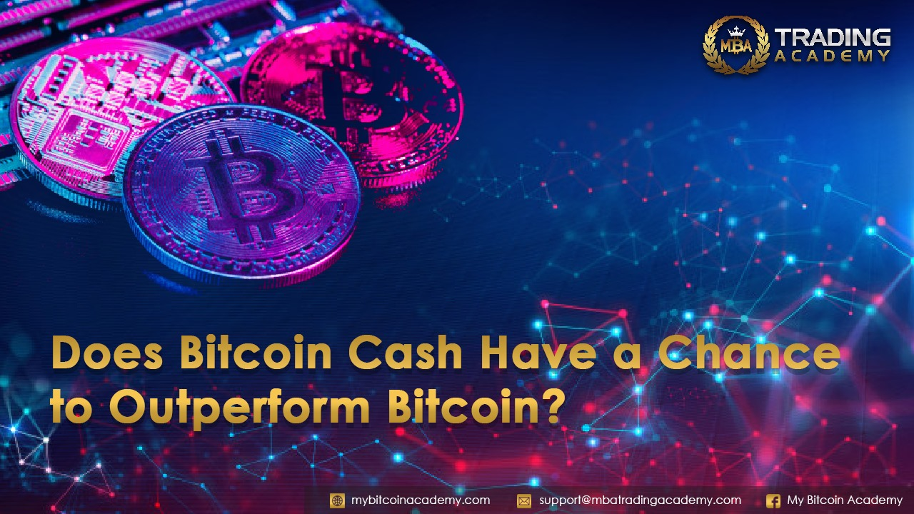 Does Bitcoin Cash Have a Chance to Outperform Bitcoin?