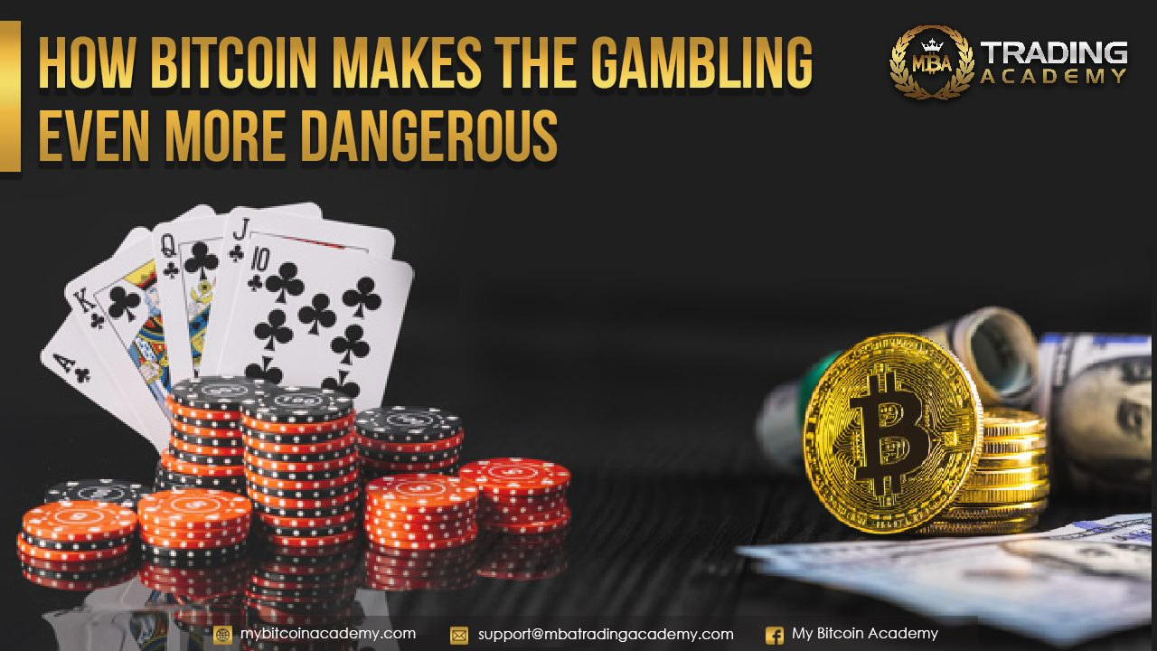 How Bitcoin Makes the Gambling even more Dangerous
