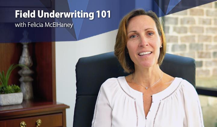 Field Underwriting 101