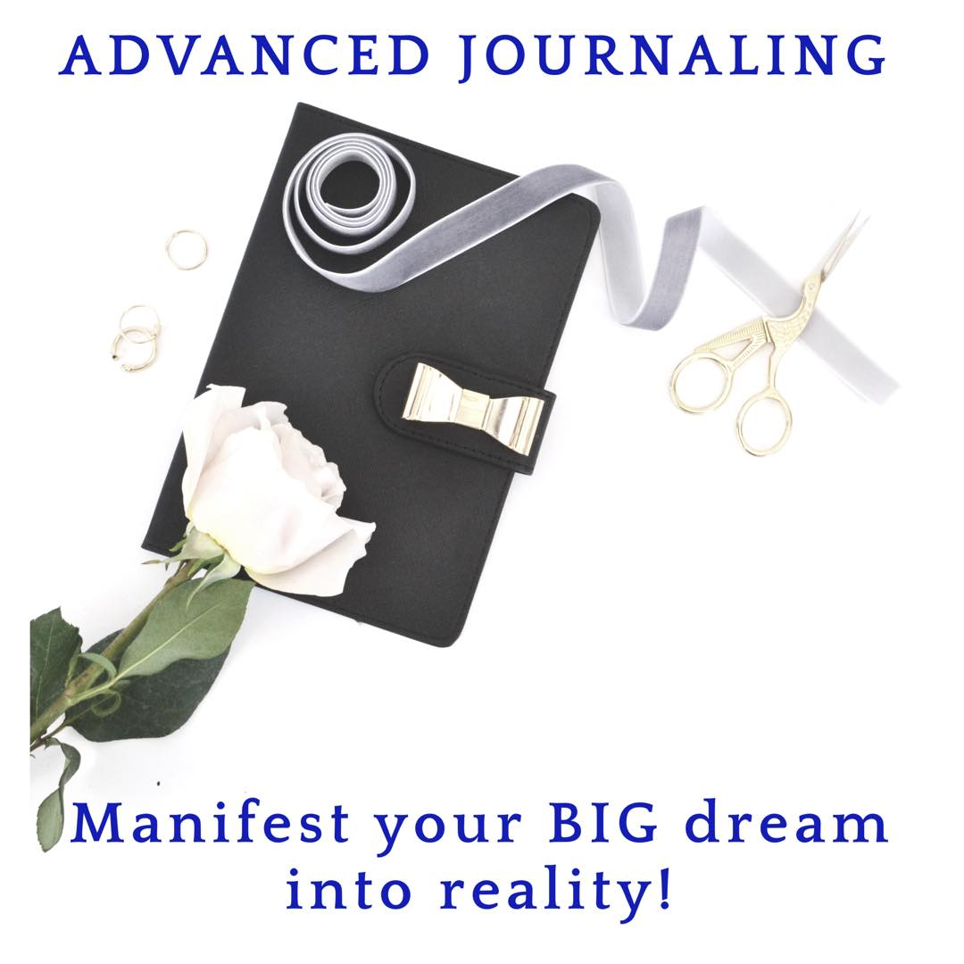 Advanced Journaling – Manifest your BIG dream into reality