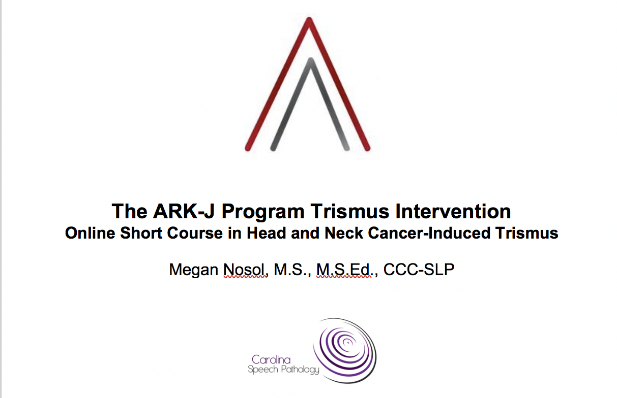 **COURSE DATE HAS PASSED**7/29/2020 LIVE WEBINAR: The ARK-J Program Trismus Intervention  Online Short Course in Head and Neck Cancer-Induced Trismus