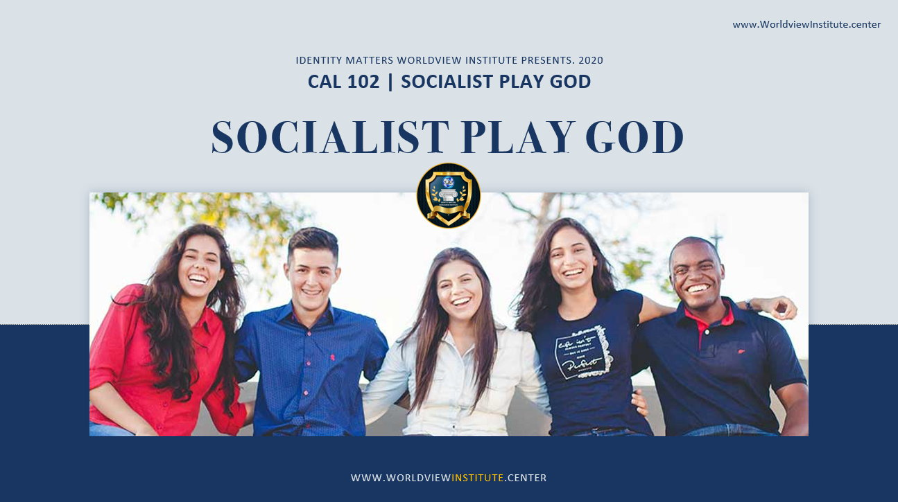 CAL 102 Socialist Play God
