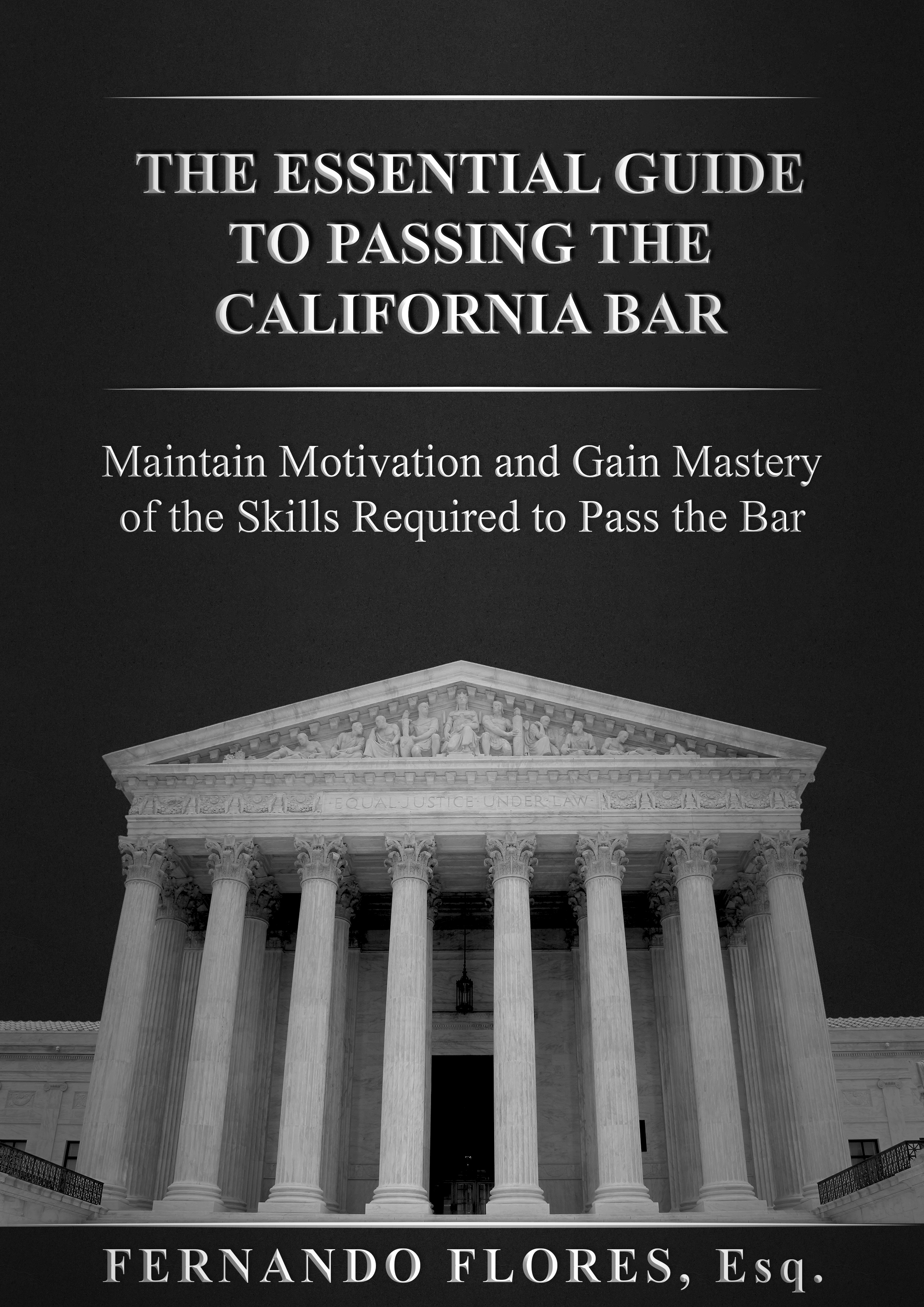 The Essential Guide to Passing the California Bar
