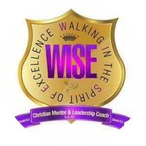 W.I.S.E. WALKING IN THE SPIRIT OF EXCELLENCE