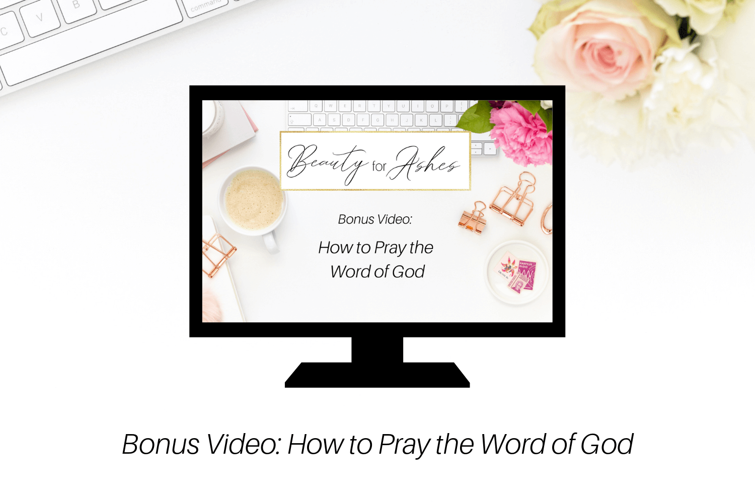 Bonus Video: How to Pray the Word of God