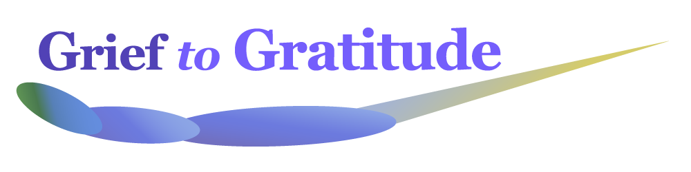 Grief to Gratitude: When Something Changes Everything
