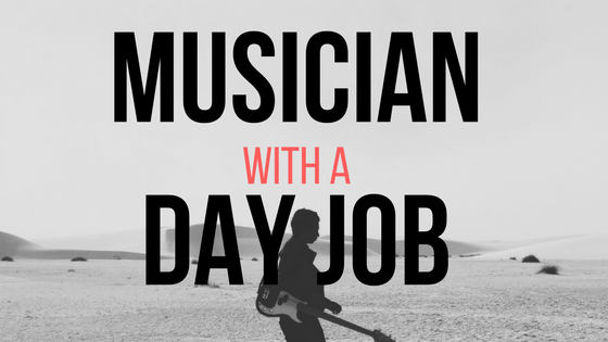 Musician With A Day Job