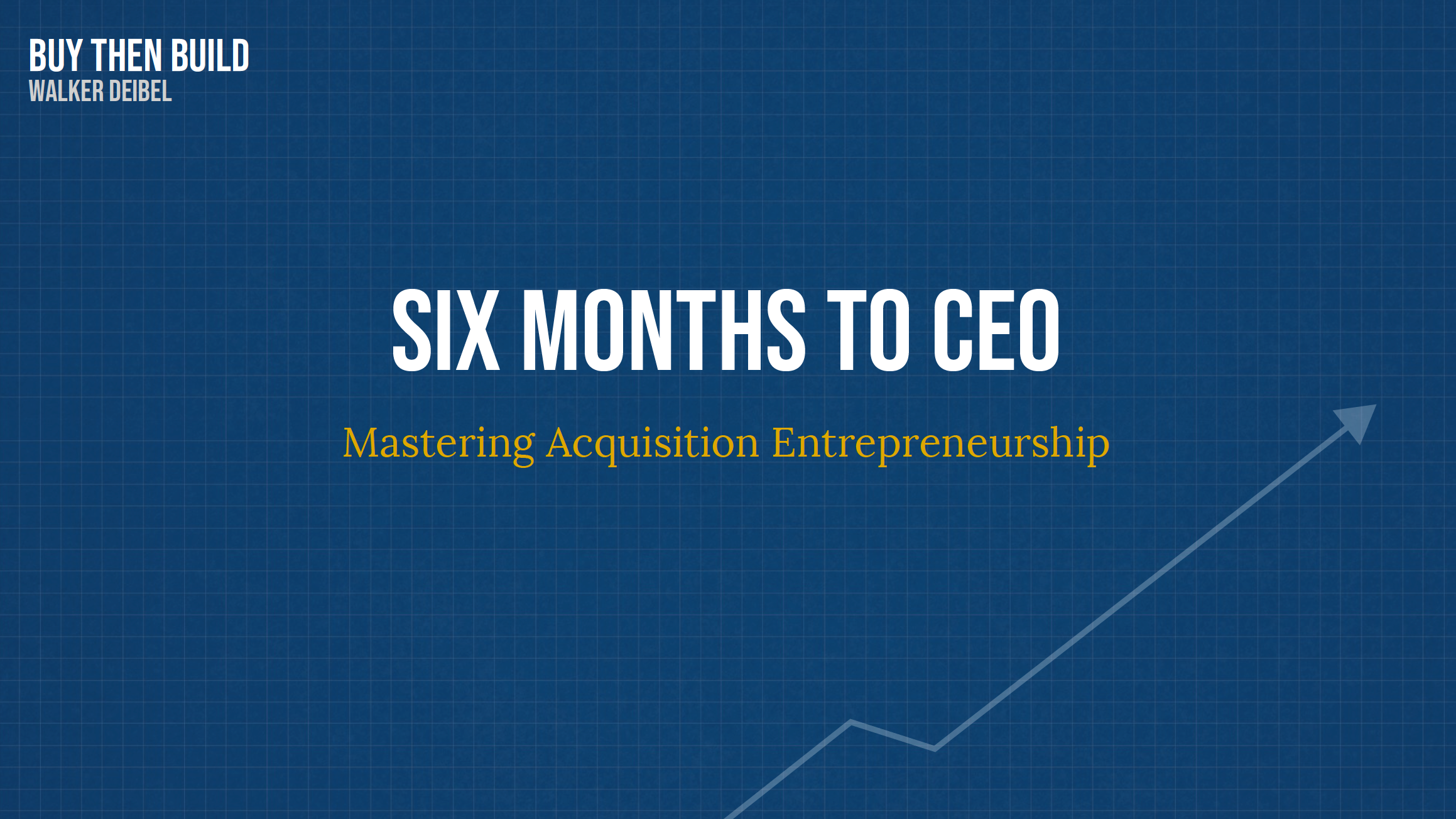 Six Months to CEO