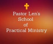 Pastor Len's School of Practical Ministry