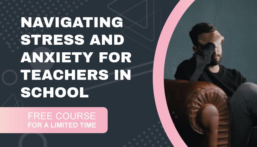 Navigating Stress for Teachers & Staff