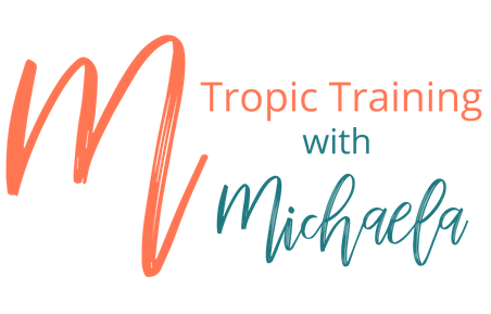 Tropic Training with Michaela