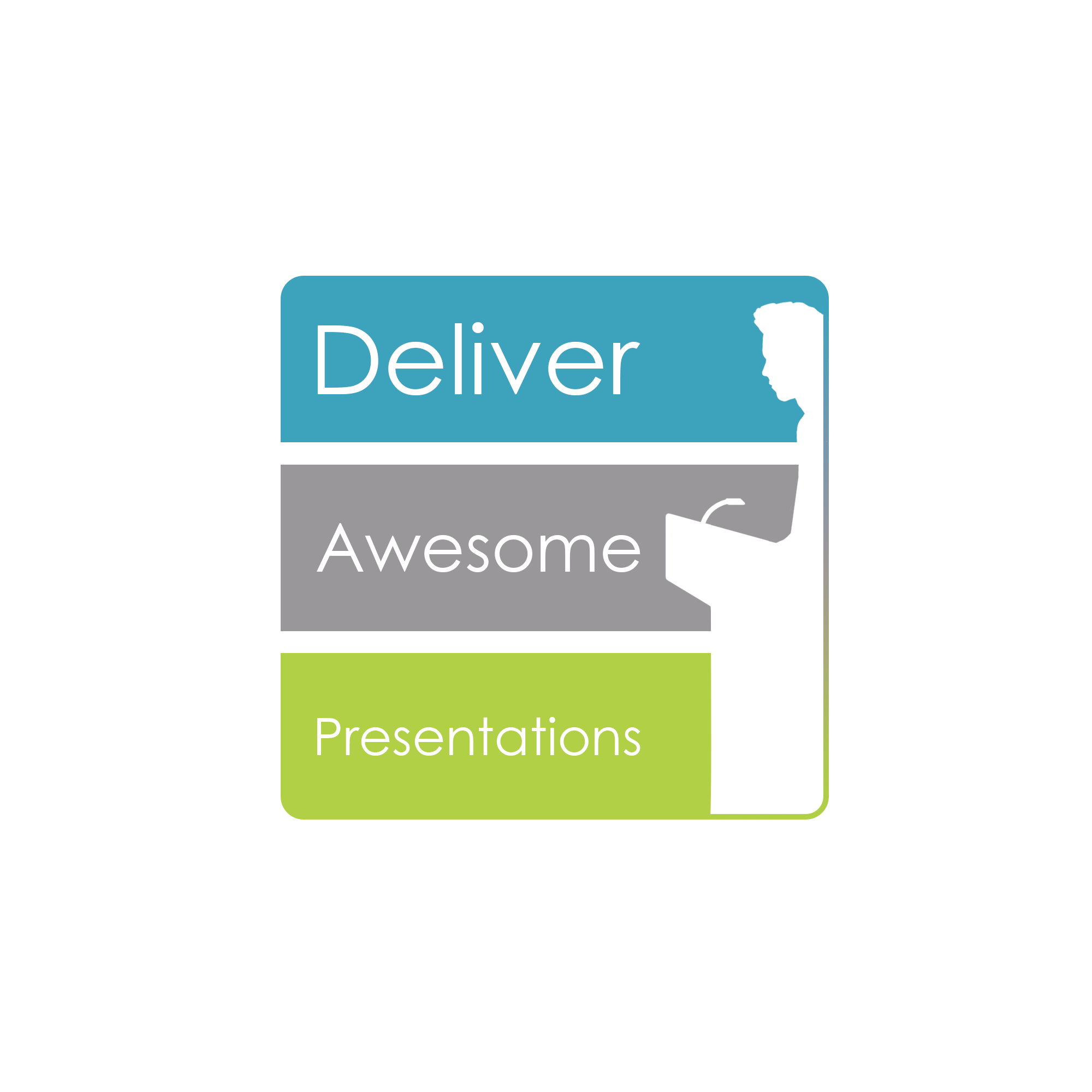 Deliver Awesome Presentations