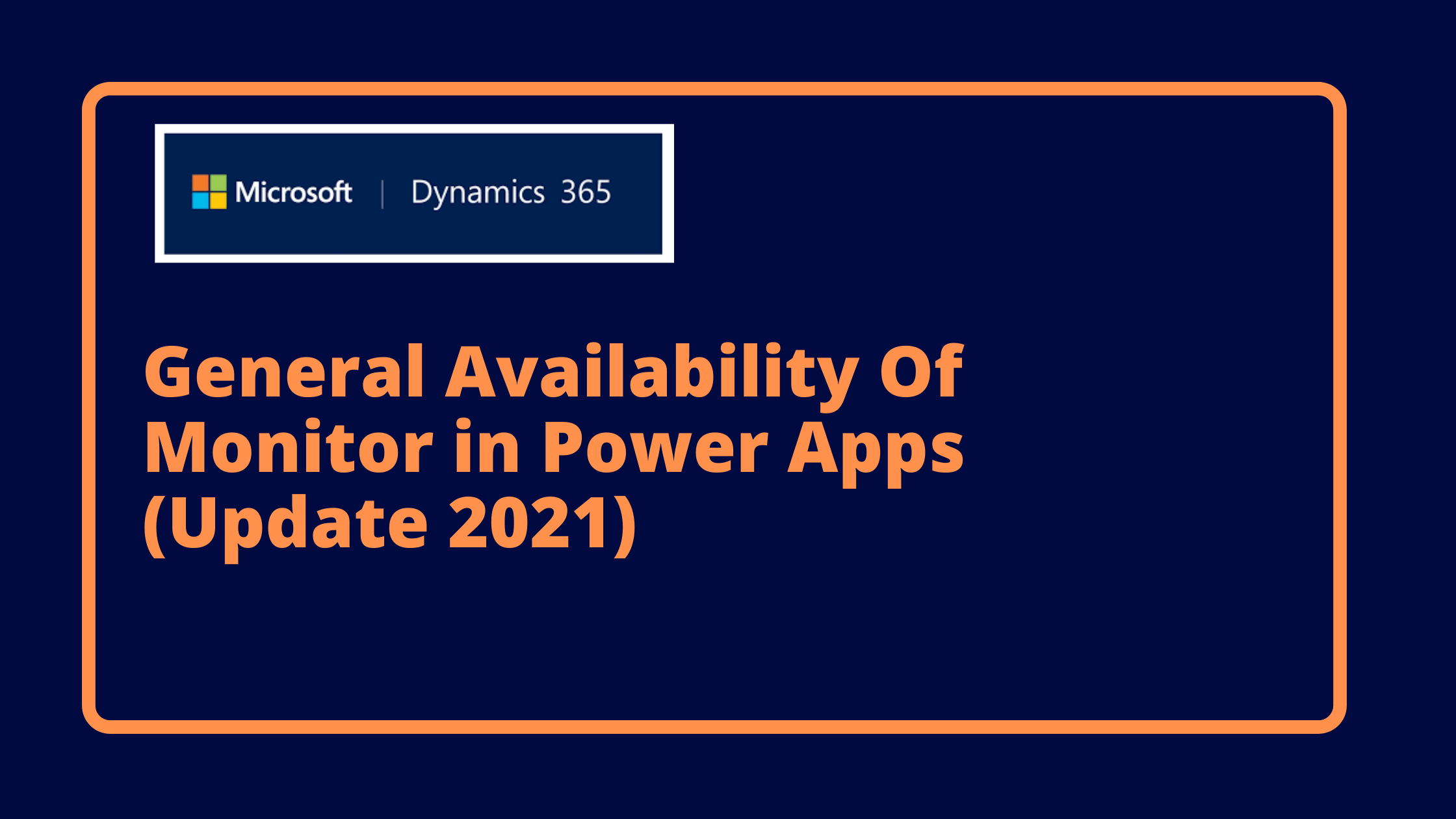General Availability Of Monitor in Power Apps (Update 2021)