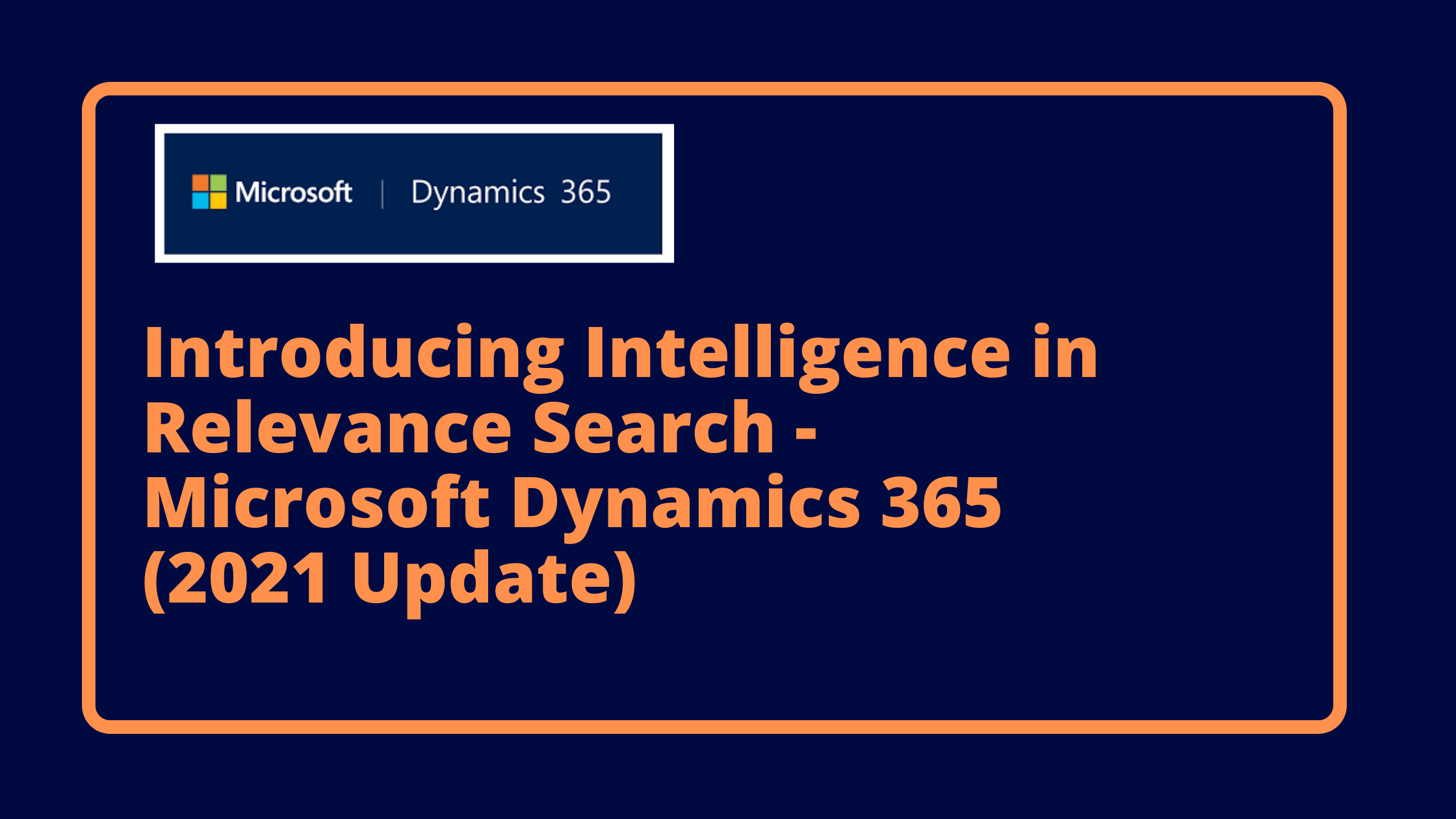 Introducing Intelligence in Relevance search- Microsoft Dynamics 365 (2021 Update)