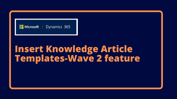 Insert Knowledge Article Templates-Wave 2 feature