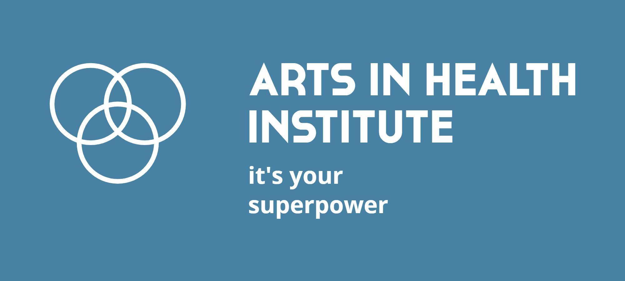 Arts in Health Institute