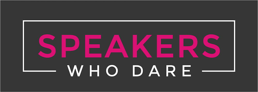 Speakers Who Dare