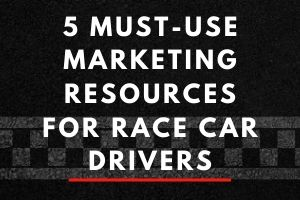 5 Must-Use Marketing Resources for Racers