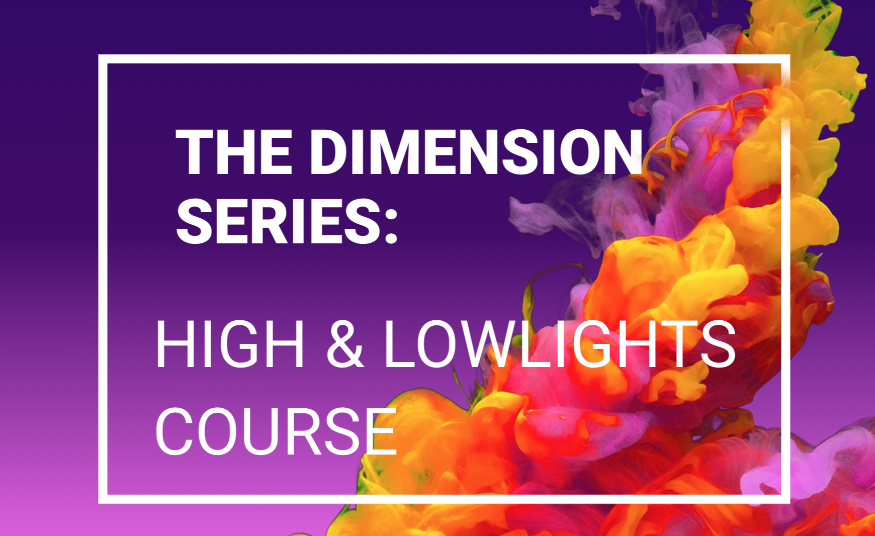 High & Lowlights online course. Feb 28th 2020.