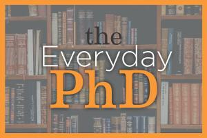 The Everyday PhD