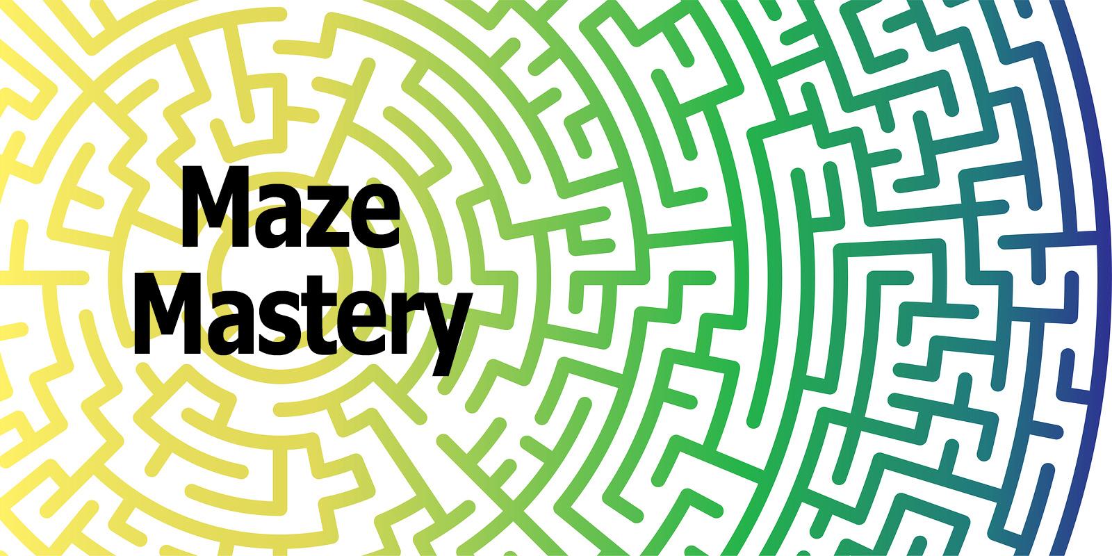 Maze Mastery