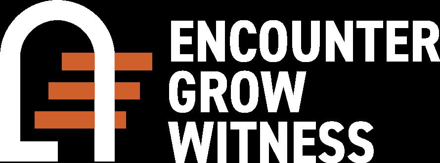 Encounter Grow Witness