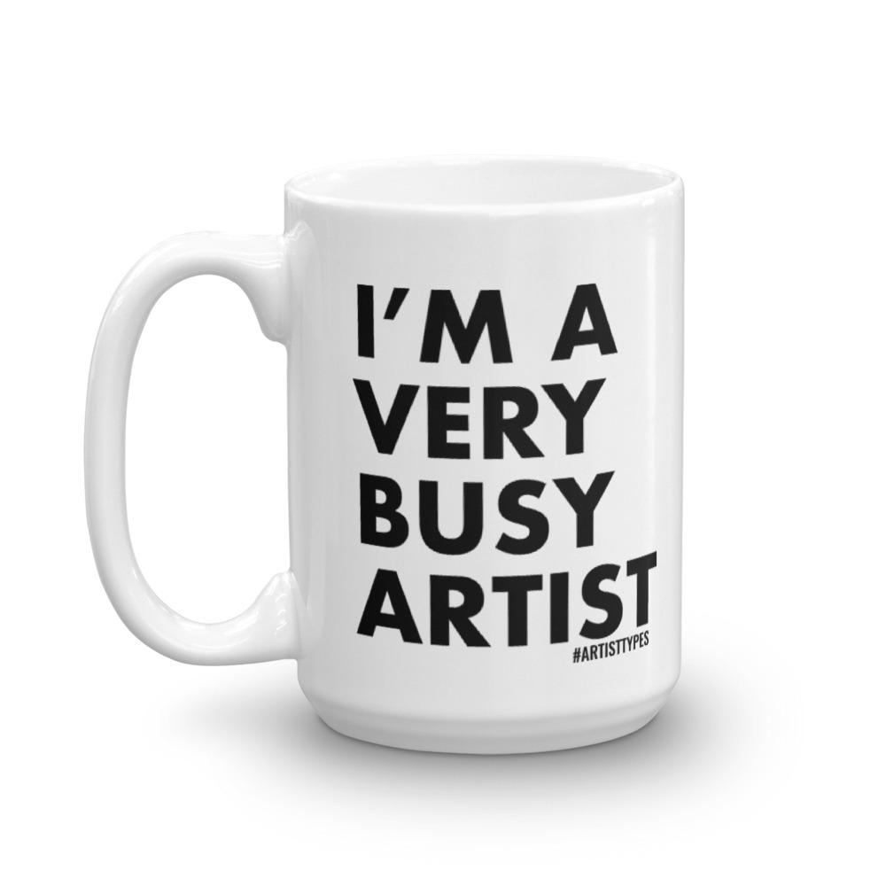 I'm a very busy artist mug image