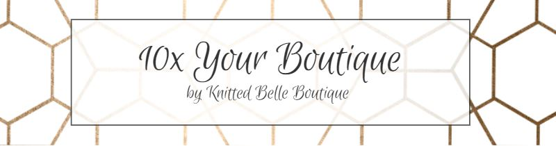 10x Your Boutique
