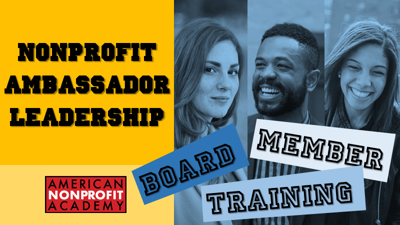 BOARD MEMBER TRAINING Nonprofit Ambassador Leadership