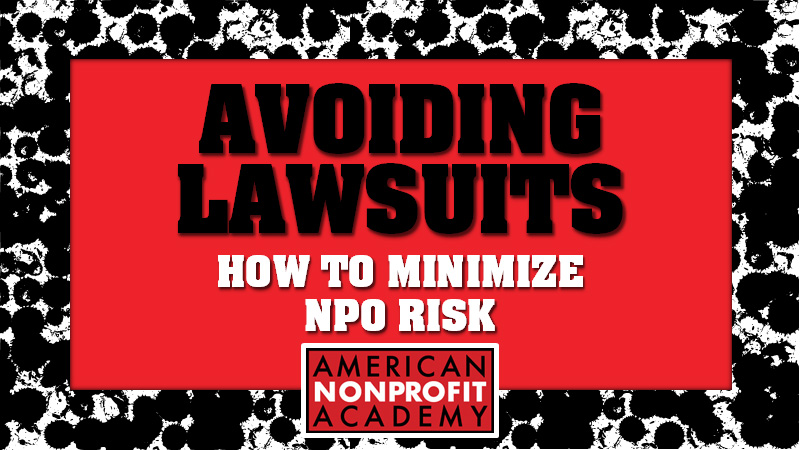 Avoiding Lawsuits - How To Minimize NPO Risk