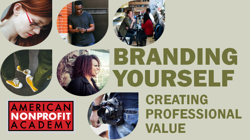 BRANDING YOURSELF:  CREATING PROFESSIONAL VALUE