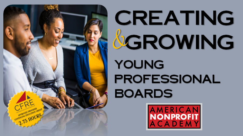 CFRE CONTINUING EDUCATION Creating and Growing A Young Professionals Board
