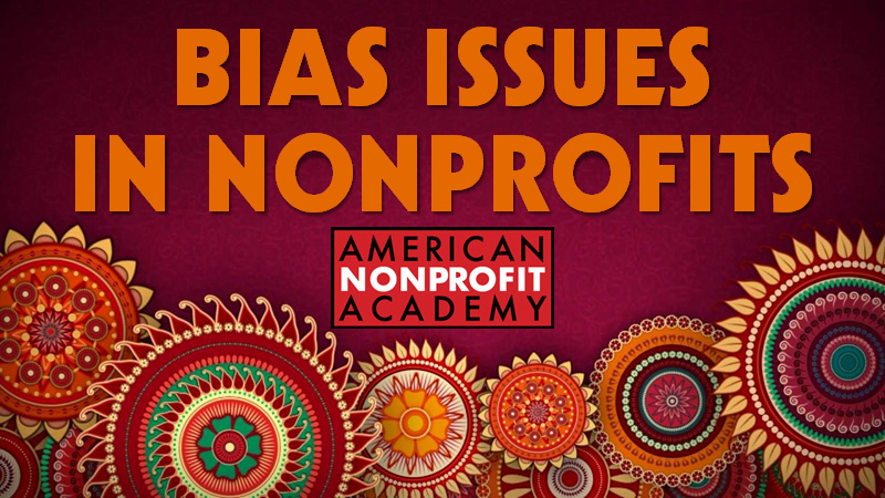 Bias Issues in Nonprofits