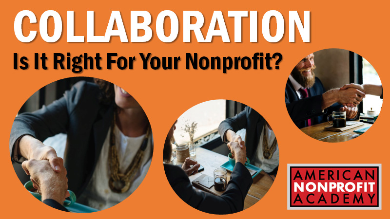 Collaboration: Is It Right For Your Nonprofit?