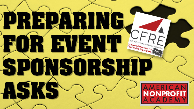 CFRE CONTINUING EDUCATION: Preparing For Event Sponsorship Asks