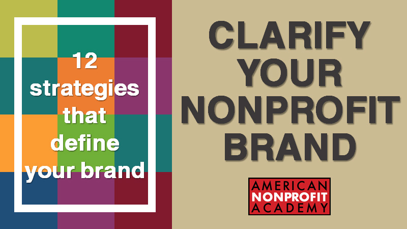 CLARIFY YOUR NONPROFIT BRAND