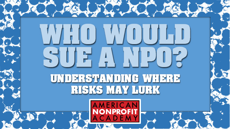 WHO WOULD SUE A NPO?