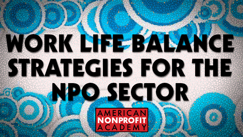 Work Life Balance Strategies for the NPO Sector