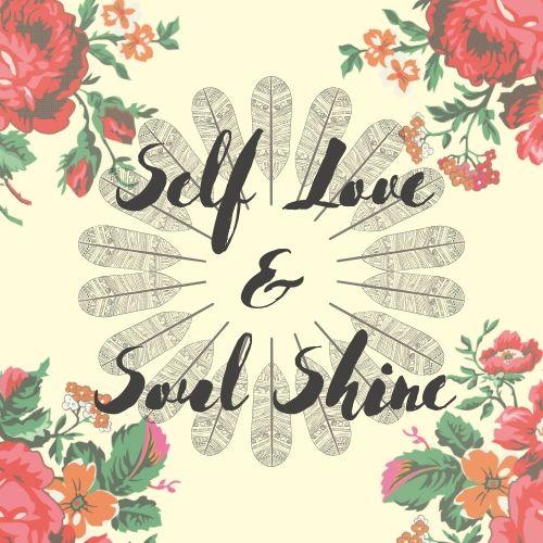 Self Love and Soul Shine