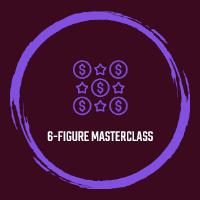 6-Figure Masterclass
