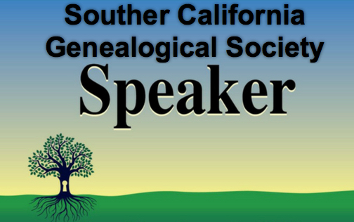 Southern California Genealogical Society Speaker