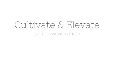 Cultivate & Elevate