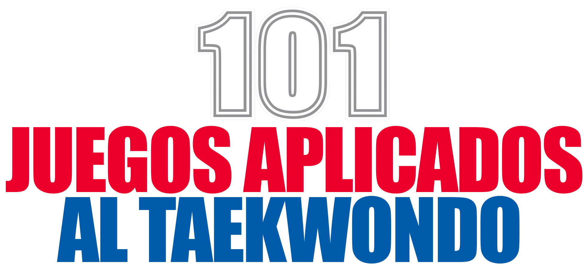 101 Juegos Aplicados al Taekwondo