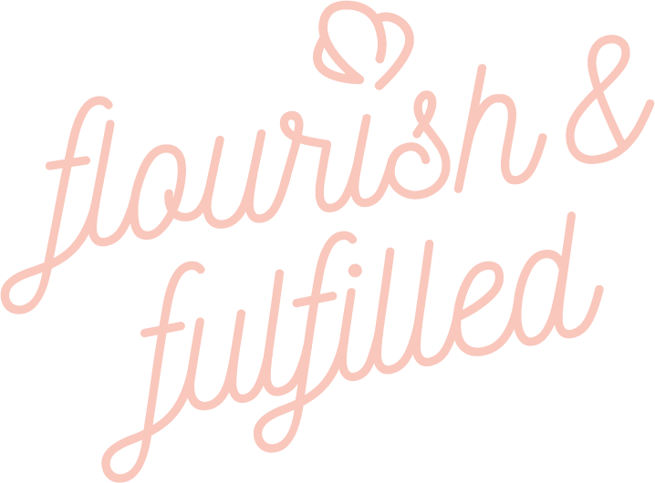 Flourish & Fulfilled