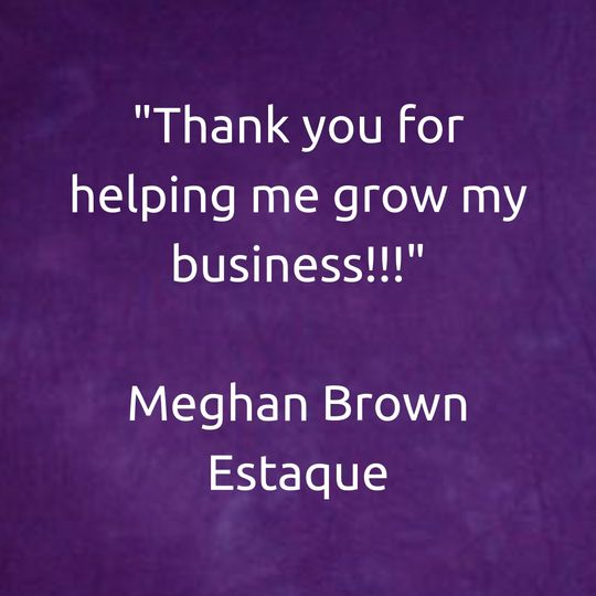 Thank you for helping me grow my business