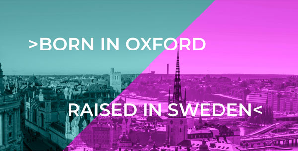 Eicorn - born in Oxford. raised in Sweden
