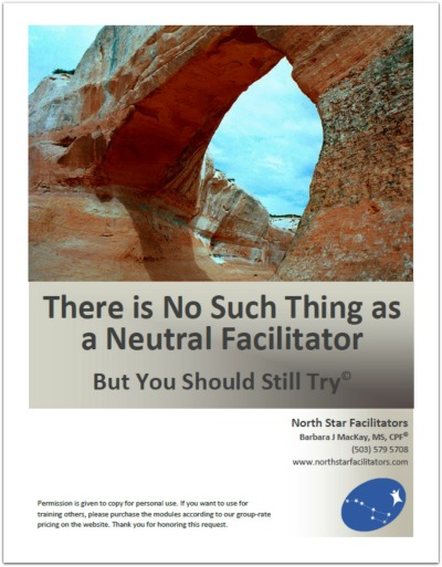 Neutrality is sometimes called the MOST important skill and quality that a facilitator can have
