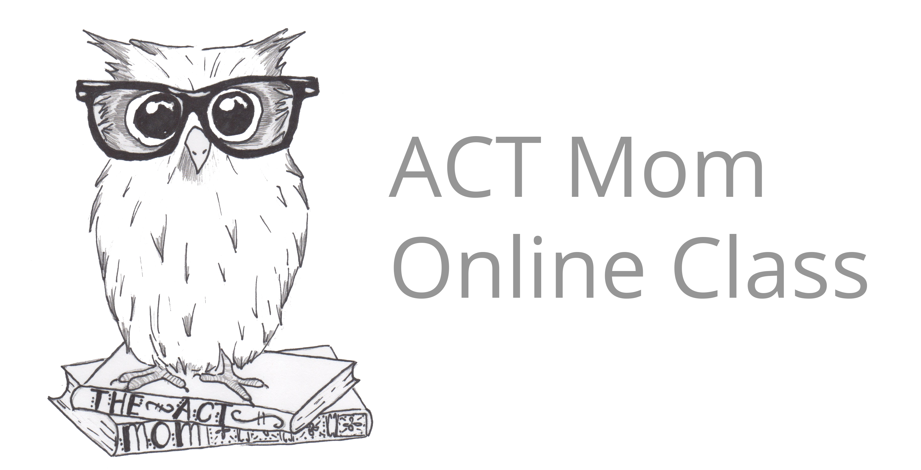 ACT Mom Online Class