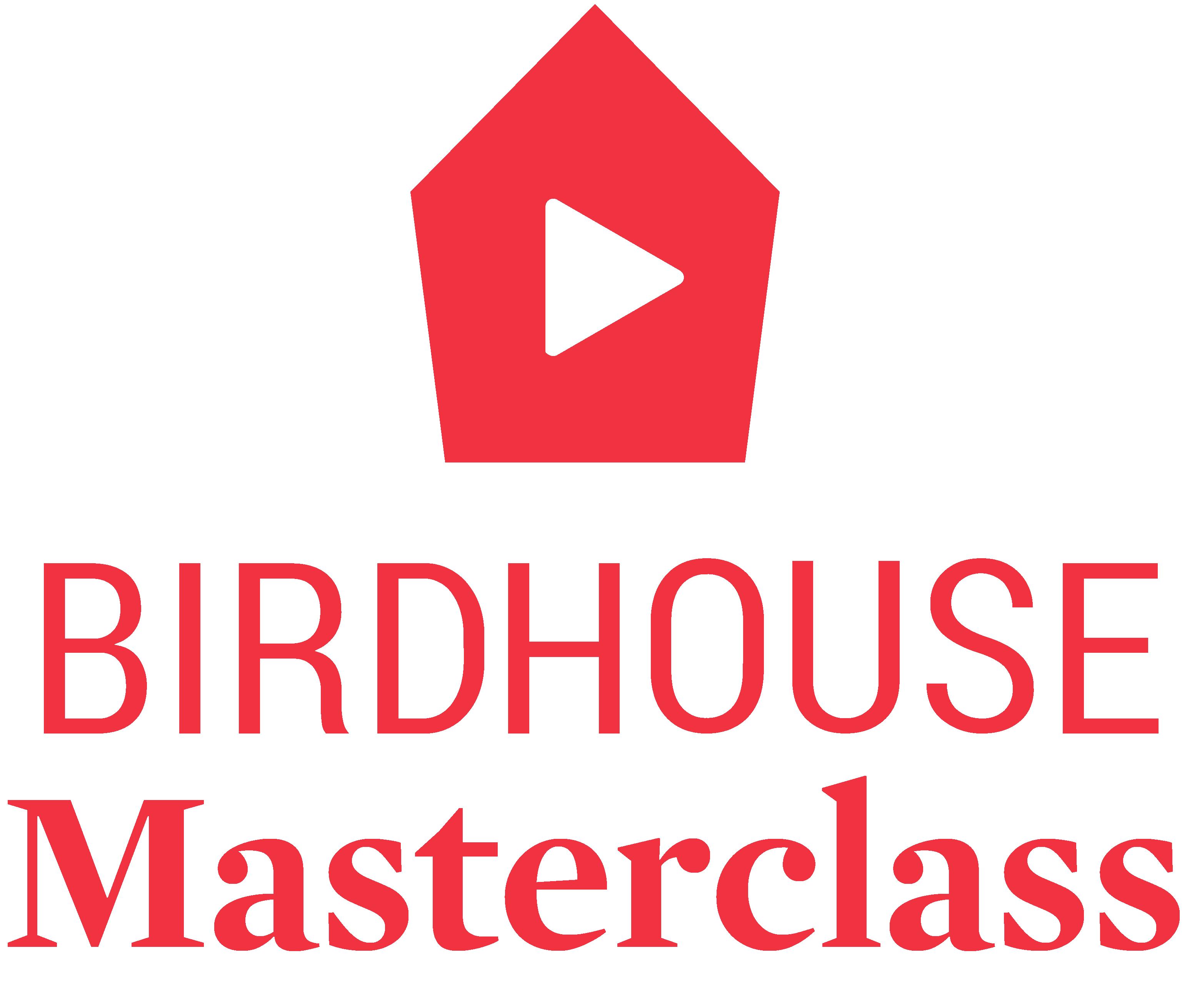 Birdhouse Masterclass